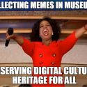 What does it meme?When social media becomes part of the museum collection