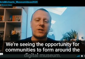 Covid + Digital = Change! — Museum Ideas 2020