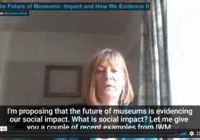 The Future of Museums: Impact and How We Evidence It — Museum Ideas 2020